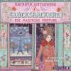 Kathryn Littlewood: Die Glücksbäckerei - Die magische Prüfung