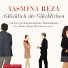 Yasmina Reza: Glücklich die Glücklichen