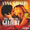 Anna Gavalda: Ich habe sie geliebt
