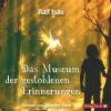 Ralf Isau: Das Museum der gestohlenen Erinnerungen