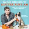 Bastian Bielendorfer: Mutter ruft an