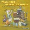 Tom Lugo: Tom Lugos Abenteuer Musik