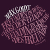 Max Goldt: Freundin in der Hose der Feindin, Feindin in der Küche des Freunds