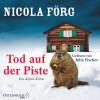 Nicola Förg: Tod auf der Piste