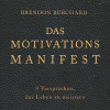 Brendon Burchard: Das MotivationsManifest