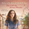 Nicolas Barreau: Das Café der kleinen Wunder