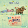 Knut Krüger: Nur mal schnell das Mammut retten
