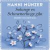 Hanni Münzer: Solange es Schmetterlinge gibt