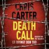 Chris Carter: Death Call – Er bringt den Tod