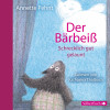 Annette Pehnt: Der Bärbeiß. Schrecklich gut gelaunt