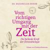 Maximilian Moser: Vom richtigen Umgang mit der Zeit