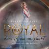 Valentina Fast: Royal 4: Eine Krone aus Stahl
