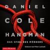Daniel Cole: Hangman. Das Spiel des Mörders (Ein New-Scotland-Yard-Thriller 2)
