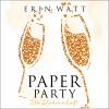 Erin Watt: Paper Party (Paper-Reihe )